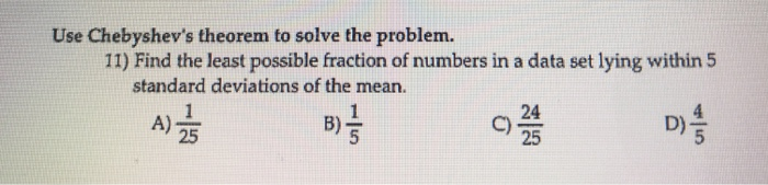 Solved: Use Chebyshev's Theorem To Solve The Problem. 11 ...
