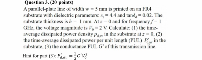 Question 3  (20 Points) A Parallel-plate Line Of W