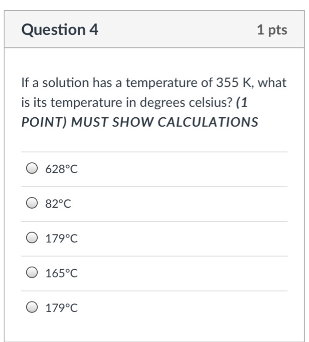 Question 4 1 Pts If A Solution Has Temperature Of 355 K What Is