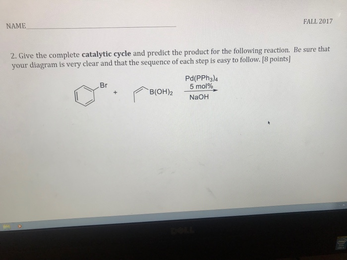 Solved fall 2017 name 2 give the complete catalytic cycl give the complete catalytic cycle and predict the product for the ccuart Choice Image