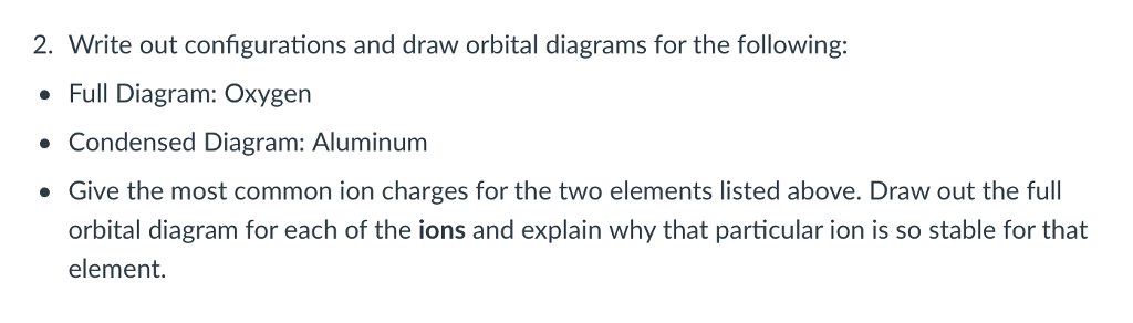 Solved 2 Write Out Configurations And Draw Orbital Diagr