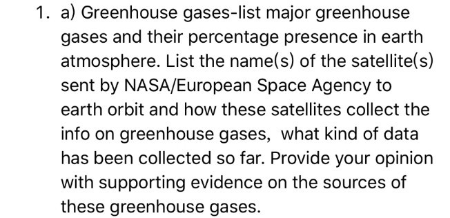 Solved: 1  A) Greenhouse Gases-list Major Greenhouse Gases