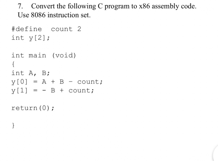 Solved Convert The Following C Program To X86 Assembly Co