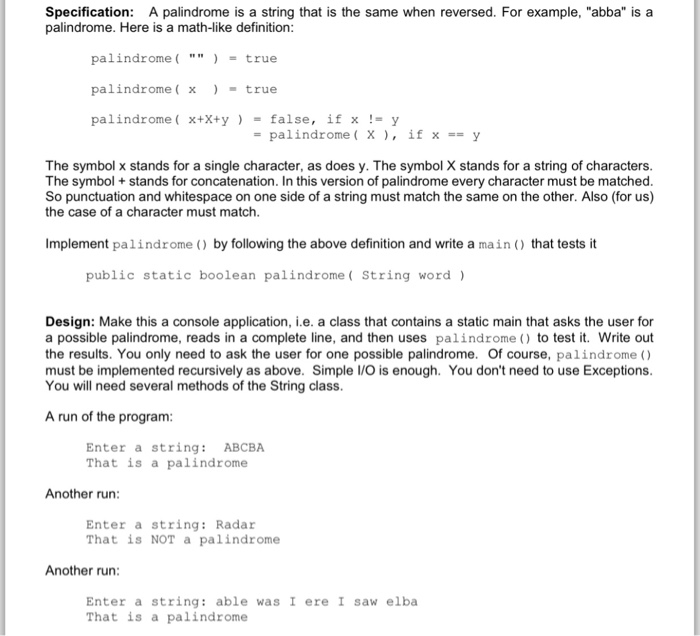 Solved Specification A Palindrome Is A String That Is Th