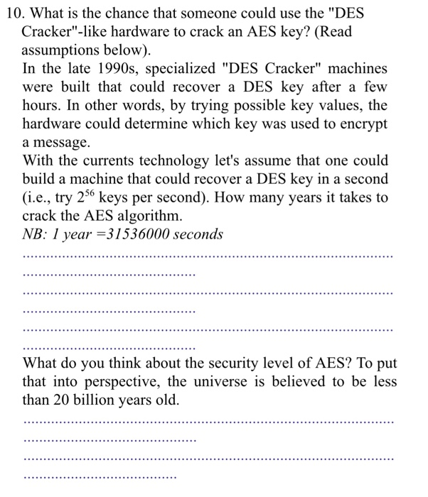 8aed15091717 10. What is the chance that someone could use the DES Cracker-like hardware