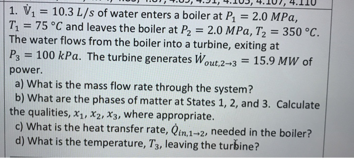 Solved: 1, V1 = 10.3 L/s Of Water Enters A Boiler At P1 2 ...