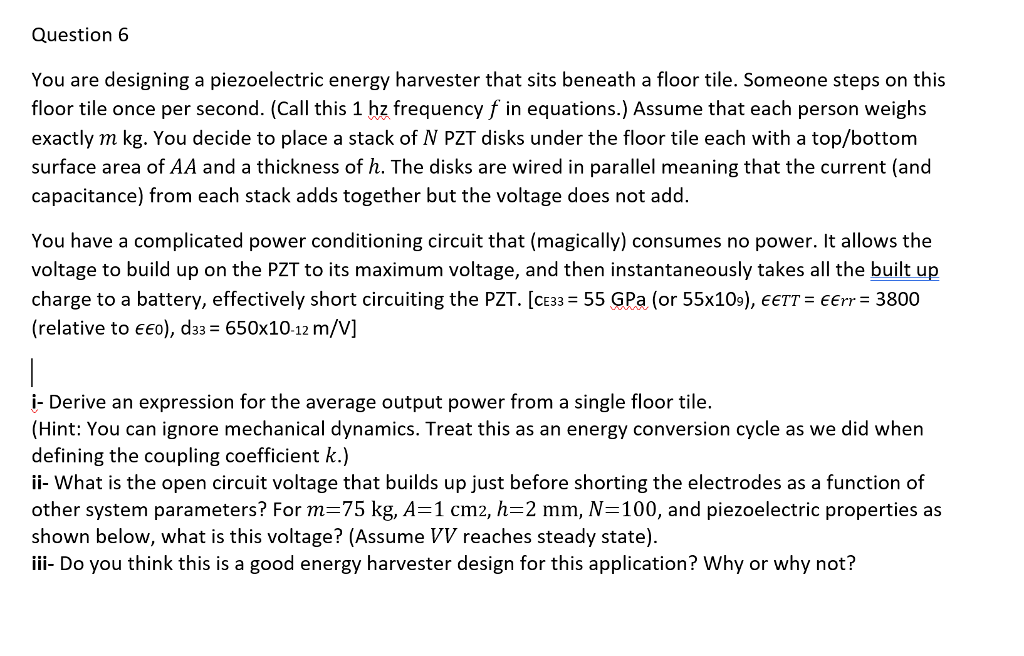 Solved Question 6 You Are Designing A Piezoelectric Energ