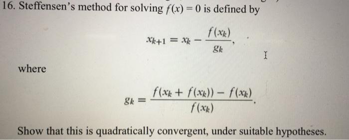 solved 16 steffensen s method for solving f x 0 is defi