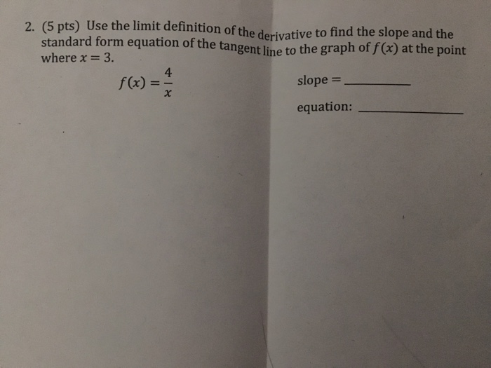 Solved Use The Limit Definition Of The Derivative To Find