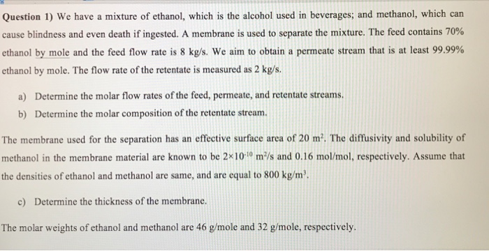 Solved Question 1 We Have A Mixture Of Ethanol Which Is