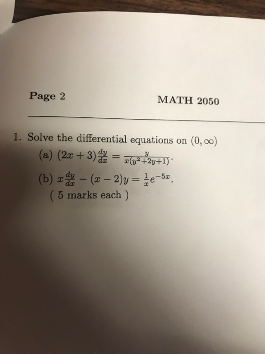 Page 2 MATH 2050 1. Solve the differential equations on (0,00) (5 marks each)