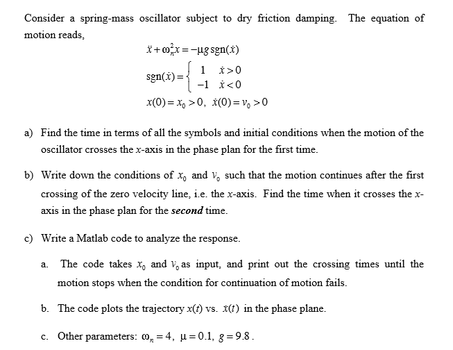 Solved: Consider A Spring-mass Oscillator Subject To Dry F