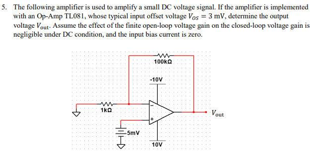 Solved: The Following Amplifier Is Used To Amplify A Small
