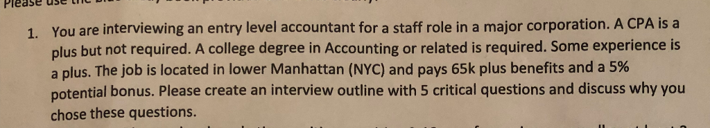 Question You Are Interviewing An Entry Level Accountant For A Staff Role In Major Corporation CPA Is