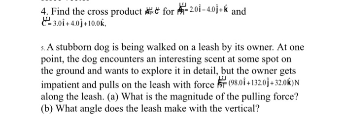 cf280dde Solved: 4. Find The Cross Product Mi:e For I20i-40j-k And ...