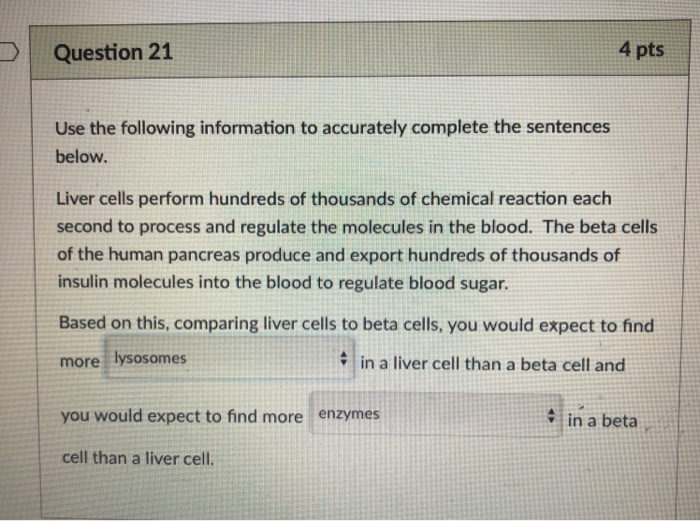 Question 21 4 pts Use the following information to accurately complete the sentences below. Liver cells perform hundreds of t