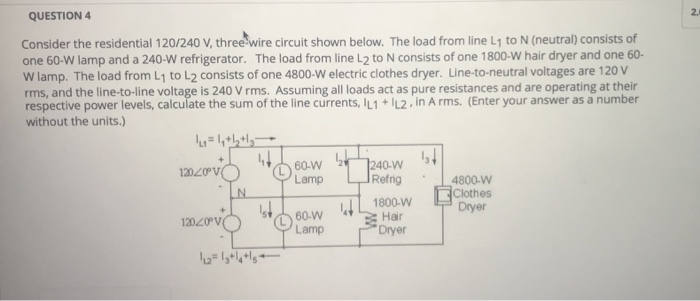 Solved: QUESTION 4 2. Consider The Residential 120/240 V ... on