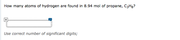 How many atoms of hydrogen are found in 8.94 mol of propane, C3Hg? Use correct number of significant digits