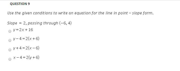 point slope form questions  Solved: QUESTION 13 Use The Given Conditions To Write An Eq ...