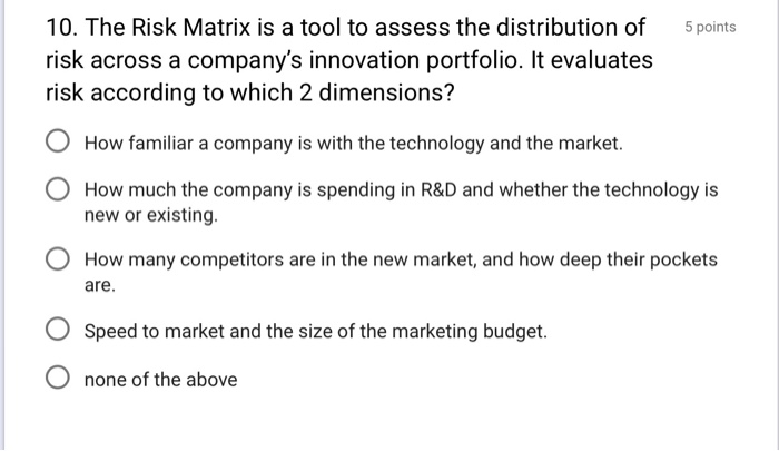 Solved: 10  The Risk Matrix Is A Tool To Assess The Distri