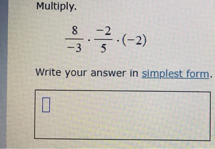simplest form 2/8  Solved: Multiply. 1112.(-112) 112 -112 12 12 Write Your Answer In Si ...