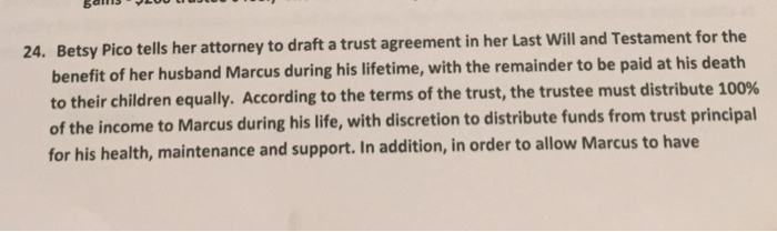 Solved 24 Betsy Pico Tells Her Attorney To Draft A Trust