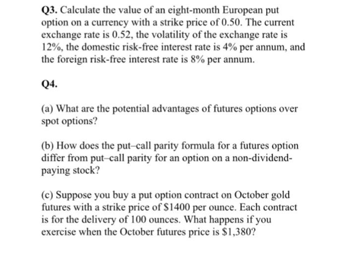solved calculate the value of an eight month european put