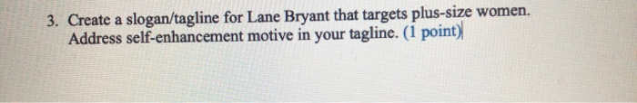 3  Create A Slogan/tagline For Lane Bryant That Ta