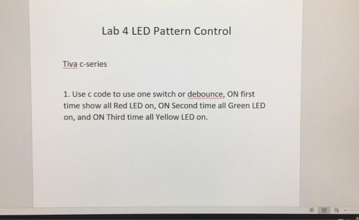 Solved: Lab 4 LED Pattern Control Tiva C-series 1  Use C C