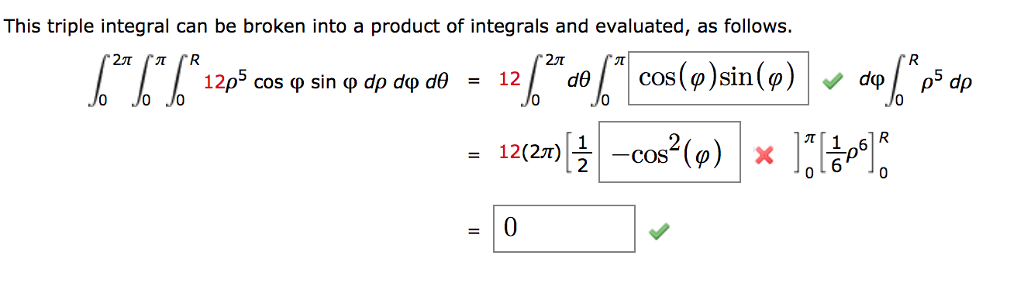 This triple integral can be broken into a product of integrals and evaluated, as follows. Jo Jo Jo J0 지1 6 o L 6