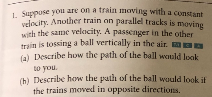 Solved: Ou Are On A Train Moving With A Constant Ity  Anot