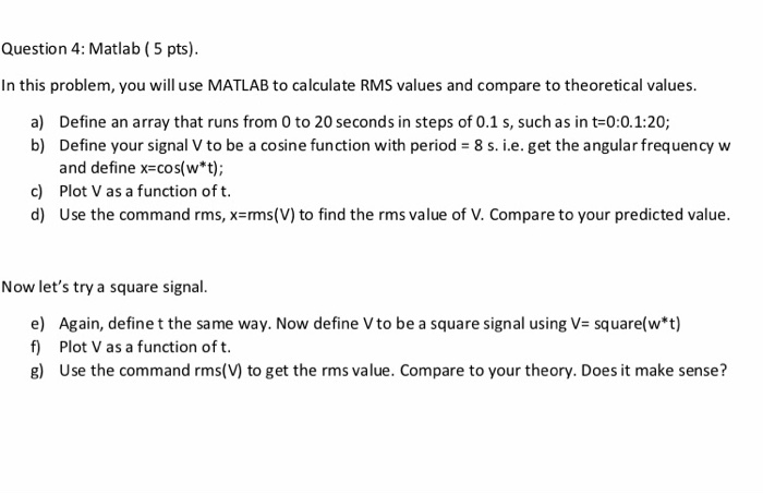 Solved: Question 4: Matlab (5 Pts) In This Problem, You Wi