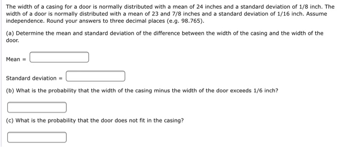 Question The Width Of A Casing For Door Is Normally Distributed With Mean 24 Inches And Standard