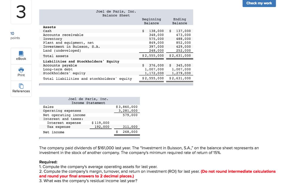 Check my work 3 Joel de Paris, Inc. Balance Sheet Beginning Balance Ending Balance Assets Cash Accounts receivable Inventory