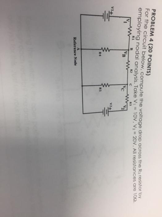 PROBLEM 4 20 POINTS The R2 Resistor By Employing Nodal Analysis Take V