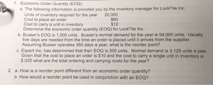 economic order quantity test questions Economic order quantity is the level of inventory that minimizes the total inventory  holding costs and ordering costs it is one of the oldest classical production.