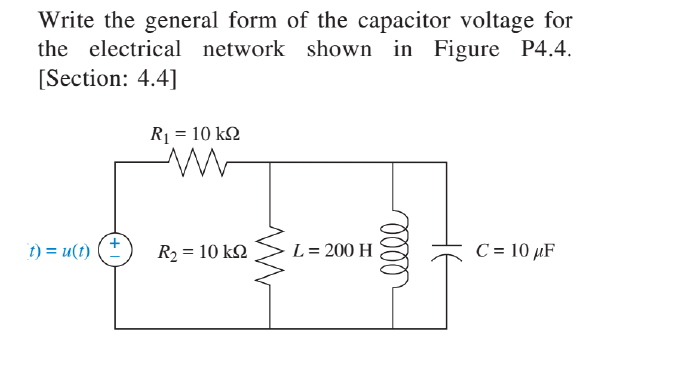 question write the general form of the capacitor voltage for the electrical network shown in figure p44