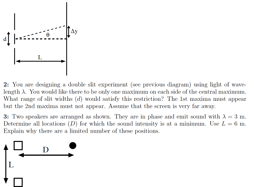 0 2: you are designing a double slit experiment (see previous diagram) using