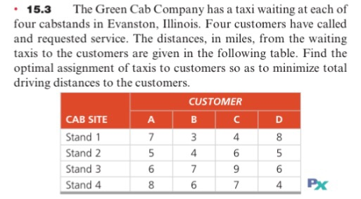Solved: 15 3The Green Cab Company Has A Taxi Waiting At Ea