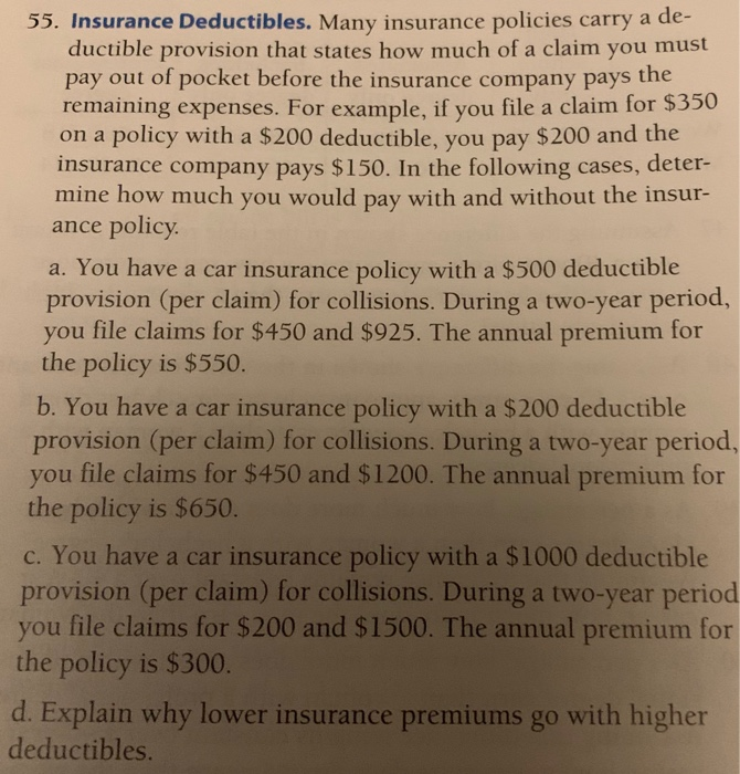 Solved: 55. Insurance Deductibles. Many Insurance Policies ...