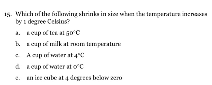 Which Of The Following Shrinks In Size When The Temperature Increases By 1 Degree