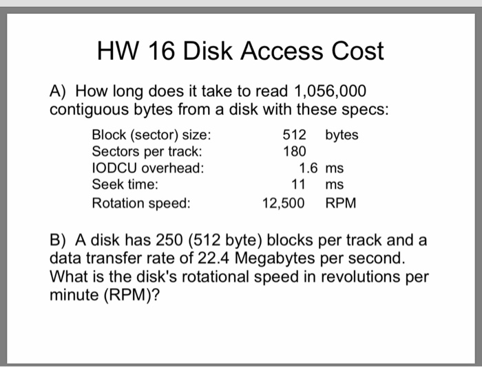 Solved: HW 16 Disk Access Cost A) How Long Does It Take To
