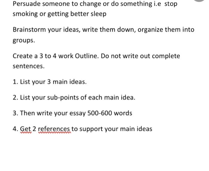 International Business Essays Persuade Someone To Change Or Do Something Ie Stop Smoking Or Getting  Better Sleep Brainstorm Your Science Essay Topic also Argumentative Essay Examples High School Solved Persuade Someone To Change Or Do Something Ie Sto  Narrative Essay Thesis Statement Examples