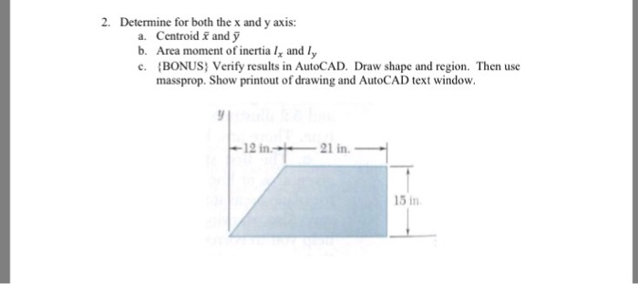 Solved: Determine For Both The X And Y Axis: A  Centroid X