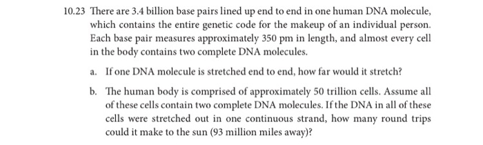 10 23 There Are 3 4 Billion Base Pairs Lined Up End To End In One Human Dna