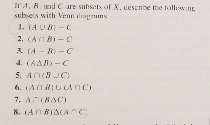 Solved If A B And C Are Subsets Of X Describe The Foll