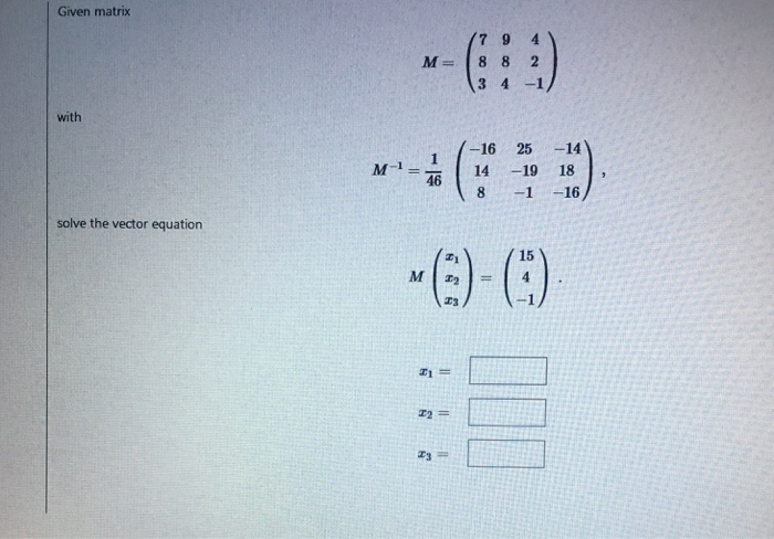 Solved: Given Matrix M = (7 9 4 8 8 2 3 4 -1) With M^- = 1 ...