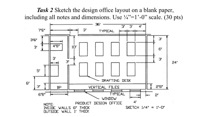 Question: Task 2 Sketch The Design Office Layout On A Blank Paper,  Including All Notes And Dimensions. Use .