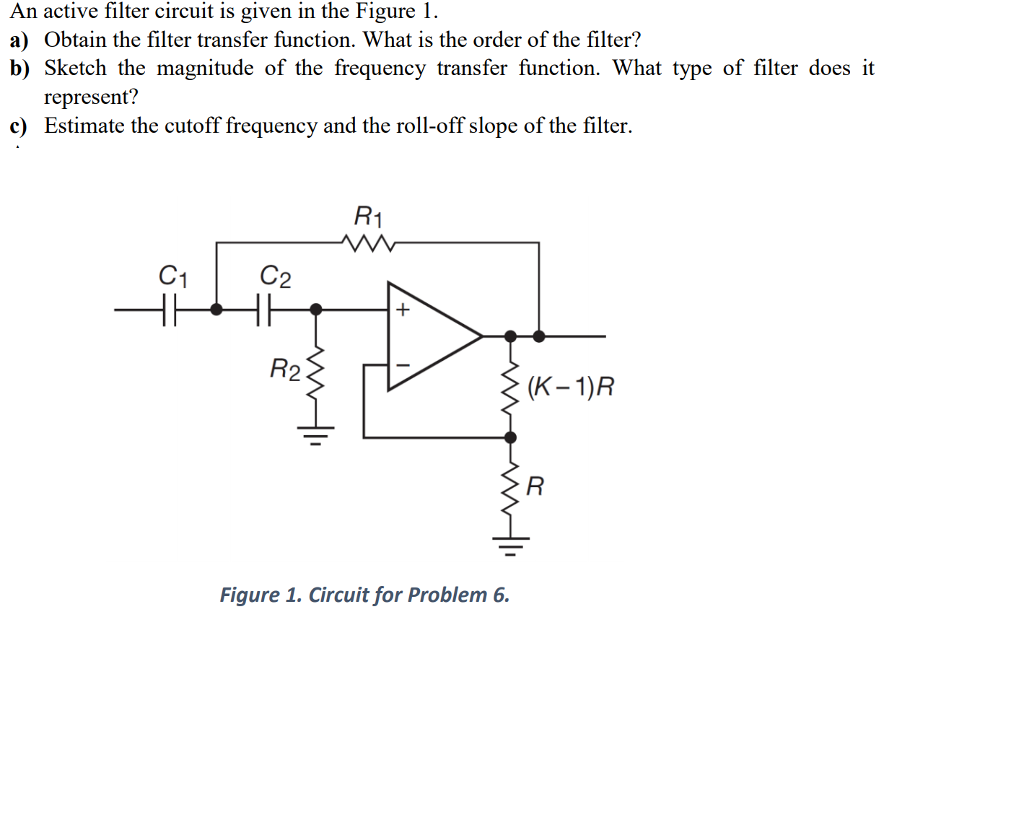Solved An Active Filter Circuit Is Given In The Figure 1 Type Of Thank You So Much A Obtain Transfer