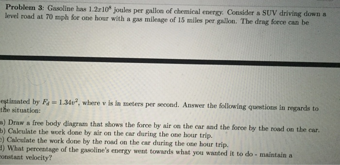 solved gasoline has 1 2x10 8 joules per gallon of chemica